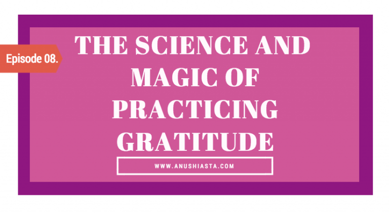 #08 The Science and Magic of Practicing Gratitude